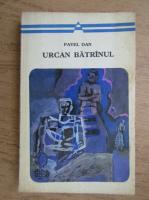 Anticariat: Pavel Dan - Urcan batranul