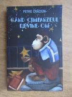 Anticariat: Petre Craciun - Cand cimpanzeul devine om