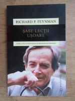 Anticariat: Richard P. Feynman - Sase lectii usoare