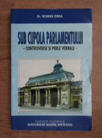 Anticariat: Romus Dima - Sub cupola Parlamentului