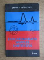 Stefan Dragulescu - Ecocardiografia Doppler cantitativa