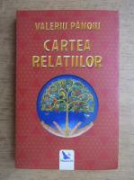 Valeriu Panoiu - Cartea relatiilor