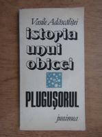 Vasile Adascalitei - Istoria unui obicei, plugusorul