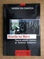 Viorin Ion Oancea - Erorile lui Marx. Teoria valorii, munca si factorul subiectiv
