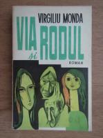 Anticariat: Virgiliu Monda - Via si rodul