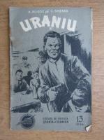 Anticariat: A. Rogoz, C. Ghenea - Uraniu (nr. 13, volumul 6)