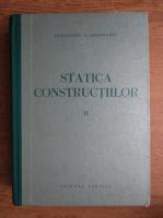 Anticariat: Alexandru Gheorghiu - Statica constructiilor. Structuri static nedeterminate (volumul 2)
