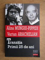 Anticariat: Alina Mungiu Pippidi - Tranzitia. Primii 25 de ani