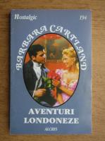 Barbara Cartland - Aventuri londoneze