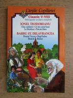 Cartile copilariei. Clasele V-VIII. Ionel Teodoreanu si Barbu Stefanescu Delavrancea. Bibliografie scolara obligatorie