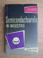 Anticariat: Costin Gheorghiu, Miron Gheorghiu - Semiconductoarele in industrie