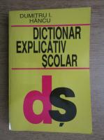 Dumitru I. Hancu - Dictionar explicativ scolar