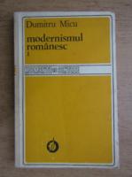 Anticariat: Dumitru Micu - Modernismul romanesc. Momente si sinteze (volumul 1)