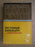 Anticariat: Elena Comsulea, Valentina Serban, Sabina Teius - Dictionarul elevului destept. Dictionar explicativ al limbii romane