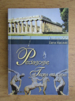 Elena M. Macavei - Pedagogie, teoria educatiei (volumul 2)