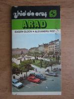 Anticariat: Eugen Gluck, Alexandru Roz - Arad. Ghid de oras