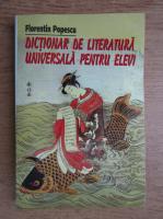 Anticariat: Florentin Popescu - Dictionar de literatura universala pentru elevi