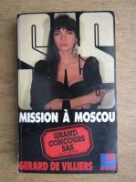 Anticariat: Gerard de Villiers - Mission a Moscou