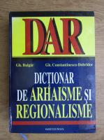 Gheorghe Bulgar - Dictionar de arhaisme si regionalisme