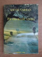 Iacob Vartan - Pe cararile vietii