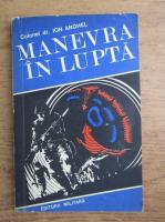 Ion Anghel - Manevra in lupta