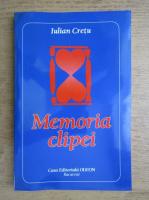 Anticariat: Iulian Cretu - Memoria clipei