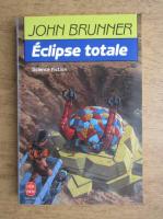 John Brunner - Eclipse totale