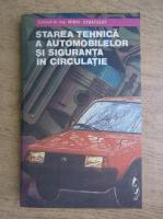 Anticariat: Mihail Stratulat - Starea tehnica a automobilului si siguranta in circulatie