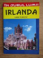 Anticariat: Mircea Cruceanu, Claudiu Viorel Savulescu - Irlanda. Ghid turistic