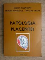 Anticariat: Mircea Teodorescu - Patologia placentei
