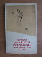 Scrisori din Razboiul Independentei, Maior Eftimie Ulescu 1877-1878