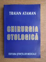 Traian Ataman - Chirurgia otologica