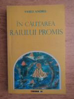 Vasile Andru - In cautarea raiului promis