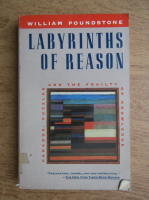 William Poundstone - Labyrinths of reason