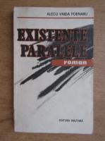 Alecu Vaida Poenaru - Existente paralele
