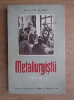 Anticariat: Alexandr Balinov - Metalurgistii