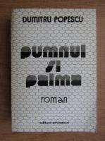 Dumitru Popescu - Pumnul si palma (volumul 1)