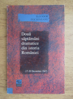 Anticariat: Eleodor Focseneanu - Doua saptamani dramatice din istoria Romaniei