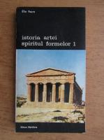 Anticariat: Elie Faure - Istoria artei, spiritul formei (volumul 1)