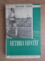 Frantisek Kozik - Victoria vointei