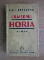 Anticariat: Liviu Rebreanu - Craisorul Horia (1940)
