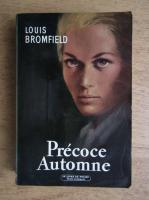 Anticariat: Louis Bromfield - Precoce automne