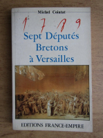 Anticariat: Michel Cointat - Sept deputes bretons a Versailles