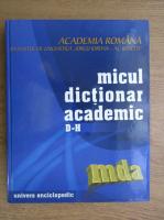 Anticariat: Micul dictionar academic, literele D-H