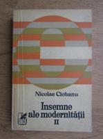 Anticariat: Nicolae Ciobanu - Insemne ale modernitatii (volumul 2)
