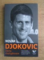 Anticariat: Novak Djokovic - Dieta castigatoare