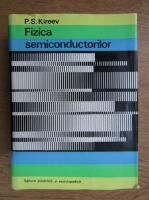 Anticariat: P. S. Kireev - Fizica semiconductorilor