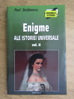Anticariat: Paul Stefanescu - Enigme ale istoriei universale (volumul 2)