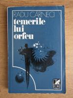 Anticariat: Radu Carneci - Temerile lui Orfeu
