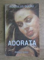 Romulus Dianu - Adorata. Un portret de epoca
